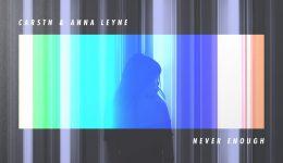 NEVER ENOUGH /// CARSTN & Anna Leyne